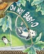 Oh No! Baby-O