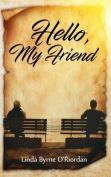 Hello, My Friend