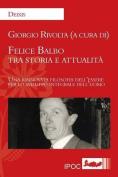 Felice Balbo Tra Storia E Attualita [ITA]