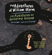 The Adventures of William Worm * Las Aventuras de Guillermo Gusano