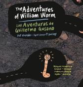 The Adventures of William Worm * Las Aventuras de Guillermo Gusano