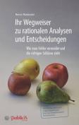 Ihr Wegweiser zu Rationalen Analysen und Entscheidungen [GER]