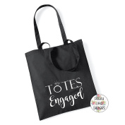 TOTES ENGAGED - 100% Cotton Tote Bag Engaged Proposal Valentines Wedding Gift Planning