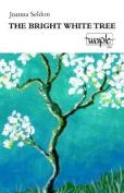 The Bright White Tree
