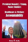 President Donald J Trump, Master Builder