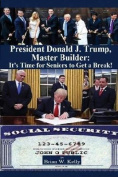 President Donald J. Trump, Master Builder