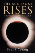 The Sun (Son) Rises Above the Earth's Aura