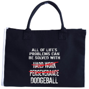All Of Life's Problems Can Be Solved With Dodgeball - Tote Bag