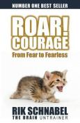 Roar! Courage