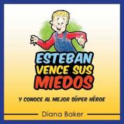 Esteban Vence Sus Miedos [Spanish]