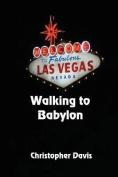 Walking to Babylon