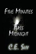 Five Minutes Pass Midnight