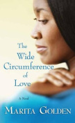 The Wide Circumference of Love