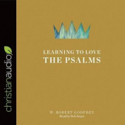 Learning to Love the Psalms [Audio]
