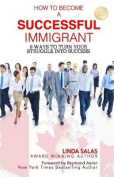 How to Become a Successful Immigrant