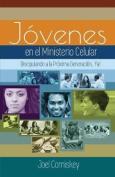 Los Jovenes En El Ministerio Celular [Spanish]