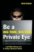 Be a Big Time, Big Deal Private Eye