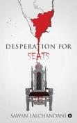 Desperation for Seats
