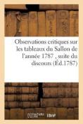 Observations Critiques Sur Les Tableaux Du Sallon de L'Annee 1787. [FRE]