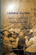 Caporal Maurin, Chroniques Et Ecrits de La Guerre 1914-1918 [FRE]