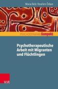 Psychotherapeutische Arbeit Mit Migranten Und Fluchtlingen [GER]