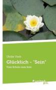 """Glucklich - """"Sein"""" [GER]"""
