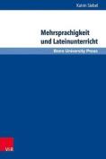 Mehrsprachigkeit Und Lateinunterricht [GER]