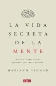 La Vida Secreta de La Mente/The Secret Life of the Mind [Spanish]