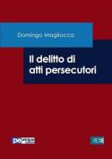 Il Delitto Di Atti Persecutori [ITA]