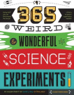 365 Weird & Wonderful Science Experiments