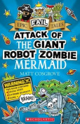 Attack of the Giant Robot Zombie Mermaid