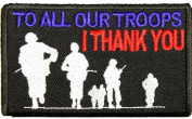 TO ALL OUR TROOPS I THANK YOU PATCH - Colour - Veteran Owned Business.