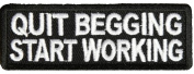 QUIT BEGGING START WORKING PATCH - Colour - Veteran Owned Business.