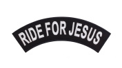 RIDE FOR JESUS Black w/ White Top Rocker Iron On Patch for Motorcycle Rider or Bikers Vest