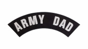 ARMY DAD Black w/ White Top Rocker Iron On Patch for Motorcycle Rider or Bikers Veteran Vest