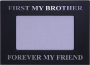 First My Brother Forever My Friend - 10cm x 15cm Metal Picture Frame - Great Gift for Mothers's Day, Birthday or Christmas Gift for Mom Grandma Wife Grandmother