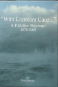 """WITH CONSTANT CARE...'' A.P.Moller"