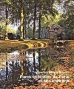 Parks & Gardens in Greater Paris / Parcs et Jardins de Paris et Ses Environs [FRE]