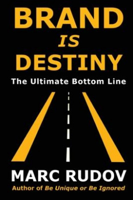 Brand Is Destiny: The Ultimate Bottom Line
