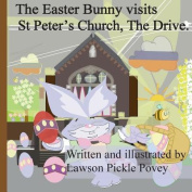 The Easter Bunny Visit St Peters Church, the Drive.