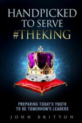 Handpicked to Serve #Theking