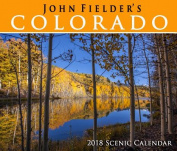 John Fielder's Colorado Scenic 2018 Wall Calendar