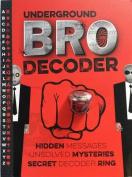 Underground Bro Decoder