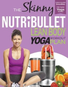 The Skinny Nutribullet Lean Body Yoga Plan