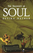 The Travesty of Soul