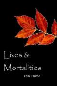 Lives & Mortalities
