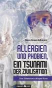 Allergien Und Phobien, Ein Tsunami Der Zivilisation [GER]