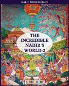 The Incredible Nadir's World 2