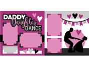 """""""Daddy Daughter Dance"""" ASSEMBLED Scrapbook Page"""