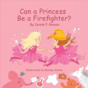 Can a Princess Be a Firefighter?